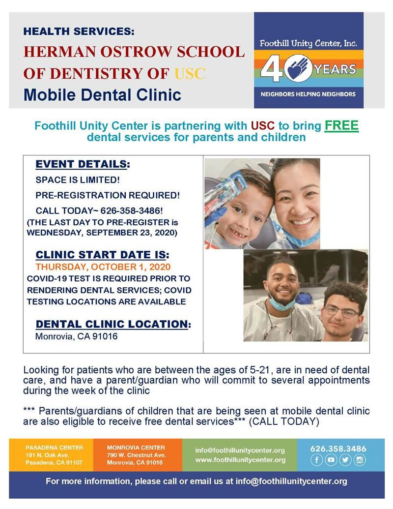 Mobile Dental Clinic<br><br>Foothill Unity Center is partnering with USC to bring FREE dental services for parents and children.<br><br>Space is limited! Pre-registration is required. Please see attached flyer for more information.